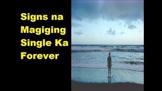 Signs Na Magiging Single Ka Forever