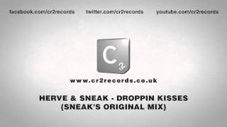Herve & Sneak - Droppin Kisses (Sneaks Original Mix)