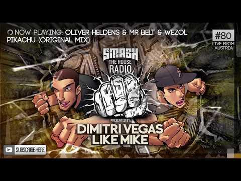 Dimitri Vegas & Like Mike - Smash The House Radio #80