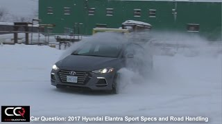 2017 Hyundai Elantra Sport Specs and Road Handling | THE Most Complete review Part 3/7