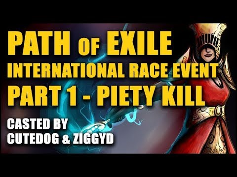 PoE International Race Event 1 - Piety Kill - Casted by ZIGGYD & CuteDog