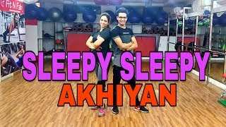 Sleepy Sleepy Akhiyan | Bhaiaji Superhit | Akash Kumar | Dance Choreography | FIT N FAB