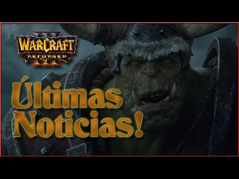 💥 ÚLTIMAS NOTICIAS sobre WARCRAFT 3 REFORGED