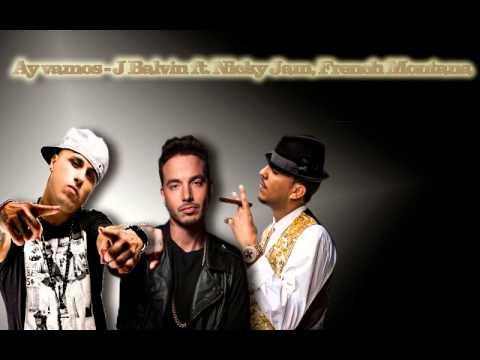 Ay vamos - J Balvin ft. Nicky Jam & French Montana (REMIX 2015)
