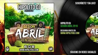 04.Hipolito Dj - Sesion Abril 2019 (www.hipolitodj.com)