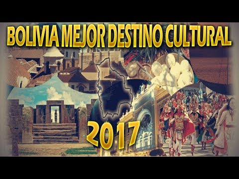 De Toda Sudamérica Bolivia es el Mejor Destino Cultural 2017
