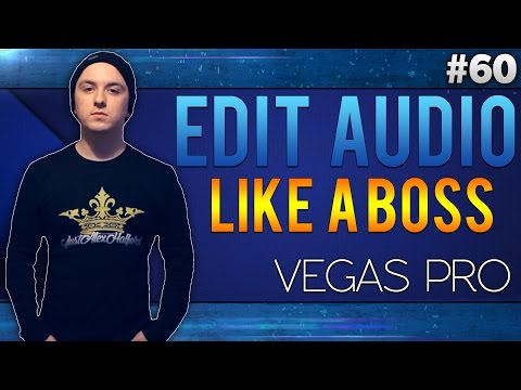 Sony Vegas Pro 13: How To Edit Audio Like A Boss - Tutorial #60