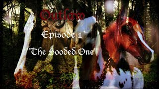 "Outlaw // Episode 1 // ""The hooded one"" (Breyer Horse Series)"