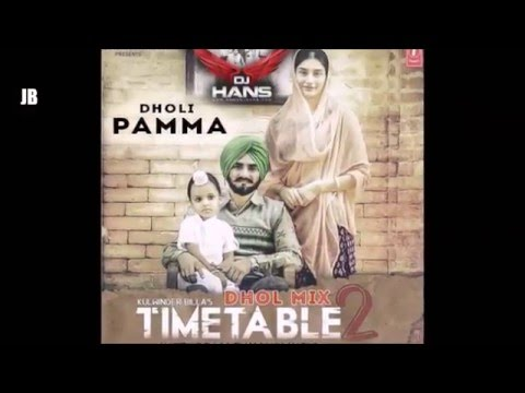 New Time Table 2 Dhol Mix || Kulwinder Billa || DHOL MIX BY- DJ HANS || Video Mixed By Jassi Bhullar