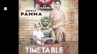 Time Table 2 Dhol Mix || Kulwinder Billa || DHOL MIX BY- DJ HANS || Video Mixed By Jassi Bhullar