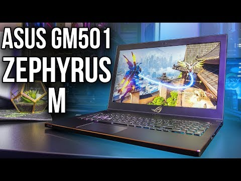 ASUS Zephyrus M (GM501) Gaming Laptop Review and Benchmarks