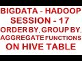 Order by, Aggregate, Group by Functions on HIVE tables - Big data - Hadoop Tutorial - Session 17