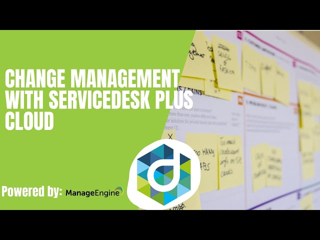 Change management with ServiceDesk Plus Cloud