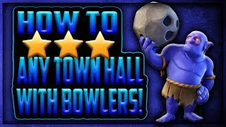 How To 3 Star Any Base With Bowlers | How to Use Bowlers | BoWitch | BoHo | Clash of Clans