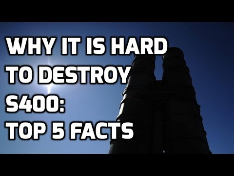 WHY IT IS HARD TO DESTROY S400: TOP 5 FACTS