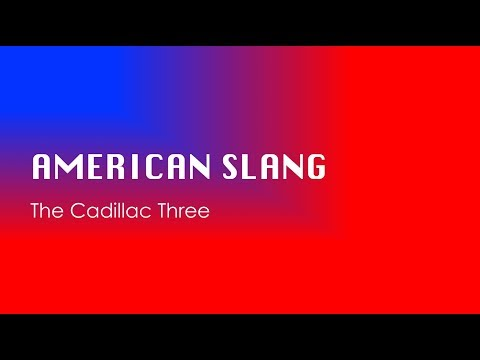American Slang- The Cadillac Three Lyrics