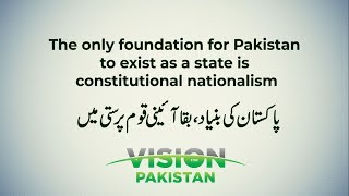 The only foundation for Pakistan to exist as a state is constitutional nationalism