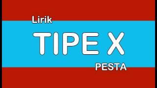 [3.88 MB] LIRIK TIPE X PESTA