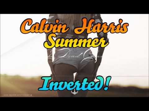 Calvin Harris - Summer [REVERSE][INVERTED][FREE DOWNLOAD]