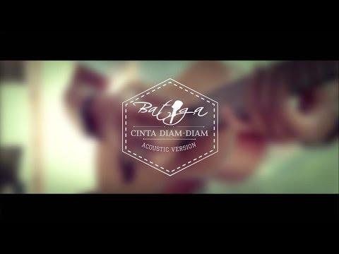BATIGA - Cinta Diam-Diam ( Acoustic Version )