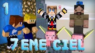 Minecraft : 7ème Ciel | Episode 1