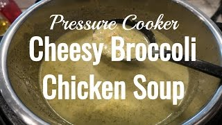 5 Days of Instant Pot Meals: Day 2 - Cheesy Chicken Broccoli Soup