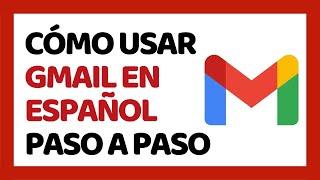 🔴 Cómo Usar Gmail Correctamente 2020  Paso A Paso