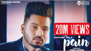 PAIN || SHAHJEET BAL || FULL SONG || NEW PUNJABI SONG 2018 || TRENDING MUSIK