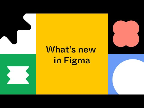 What's new in Figma
