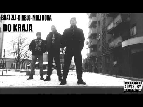 Brat Zli Feat. Diablo, Mali Doxa - Do kraja [2017]