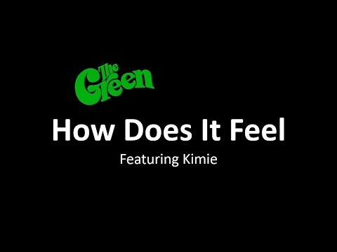 The Green - How Does it Feel + Lyrics