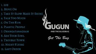 Gugun Blues Shelter - Full Album Get The Bug