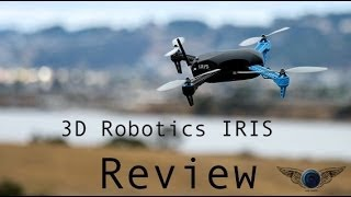 3D Robotics IRIS  Consumer Version Quick Review