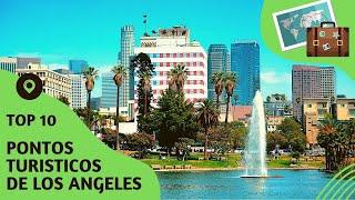 10 pontos turisticos mais visitados de Los Angeles