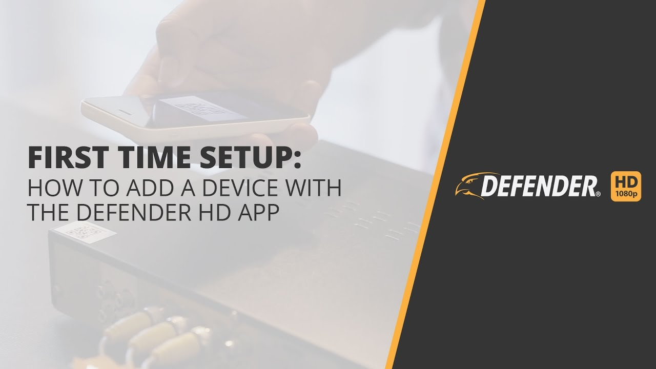 Defender HD First time Setup: How to add a Device with the Defender HD App
