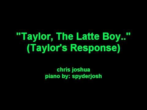 taylor the latte boy's response - chris joshua