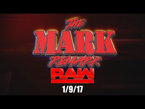 The Mark Remark - RAW - 1/9/17