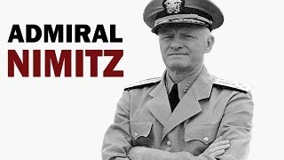 Chester W. Nimitz - Fleet Admiral of the US Navy | American Hero of WW2 | Biography Documentary