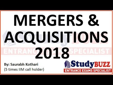 GK update for IIFT, XAT, CMAT, SNAP, TISS- Important mergers & acquisitions 2018