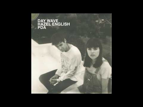Day Wave & Hazel English - PDA