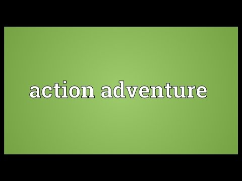 Action adventure Meaning