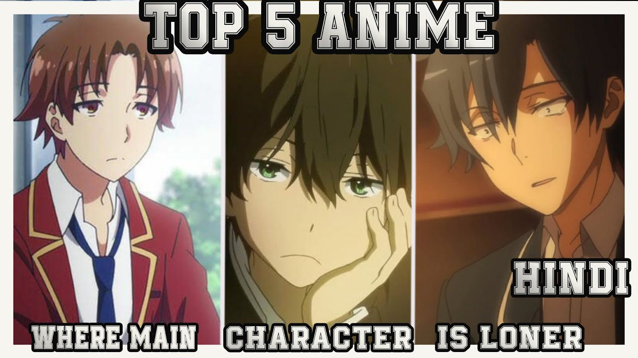 Download NO FRIENDS !!  Top 5 Anime where main character is a loner   AMF SCARLET   Best main loners in anime