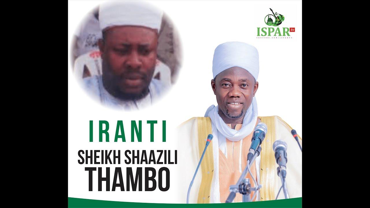 Download IRANTI SHEIKH SHAAZILI BY SHEIKH SULAIMAN FARUQ ONIKIJIPA ALMISKEENUBILLAH