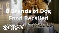 8 brands of dog food recalled
