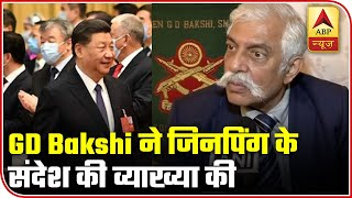 Maj Gen (Retd) GD Bakshi Decodes Xi Jinping's Message To Chinese Army | ABP News