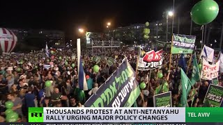 Thousands of anti-Netanyahu protesters rally for policy change