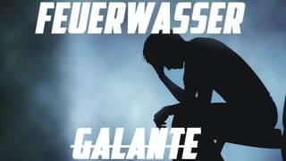 Galante - Feuerwasser