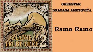 Okrestar Dragana Ametovica - Ramo Ramo - (Audio 2005) HD