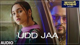 Udd Jaa Audio Khandaani Shafakhana Sonakshi Badshah Varun Sharma Rochak Kohli Tochi Raina
