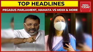Pegasus Storm In Parliament; Mahua Moitra Vs Nishikant Dubey; Mamata Vs Modi In 2024 | Top Headlines